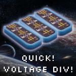 Quick! Voltage Divider!